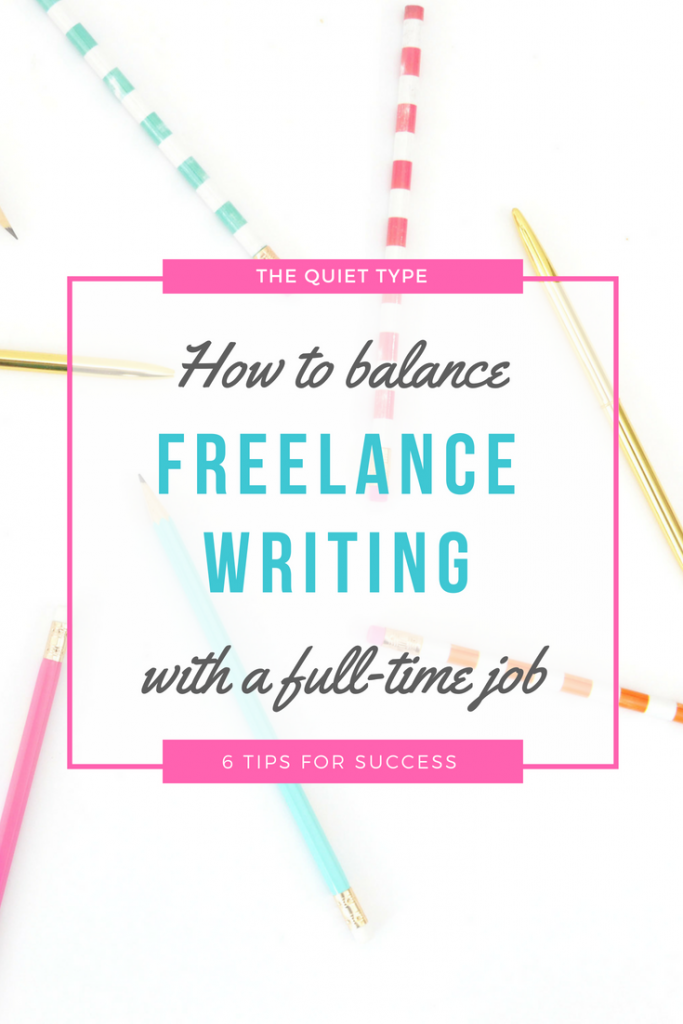 Balancing a 9-5 with a side hustle like freelance writing can be hard, but it doesn't have to be! Here are 6 easy tips to help you balance freelance writing with a full-time job. #workfromhome #freelancewriter #getpaidtowrite