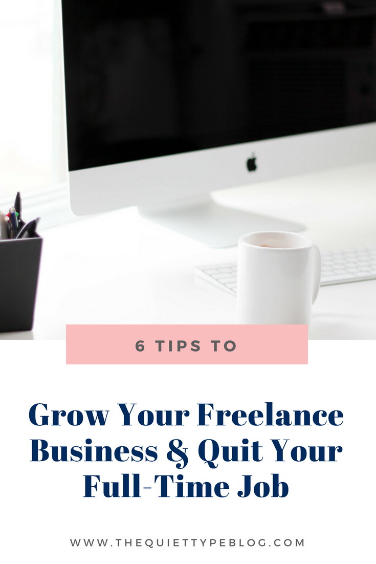 Do you have dreams of quitting your 9-5 and working from home? Click here to find out how to grow your freelance business while working full-time and turn your dream into a reality! #freelance #workfromhome