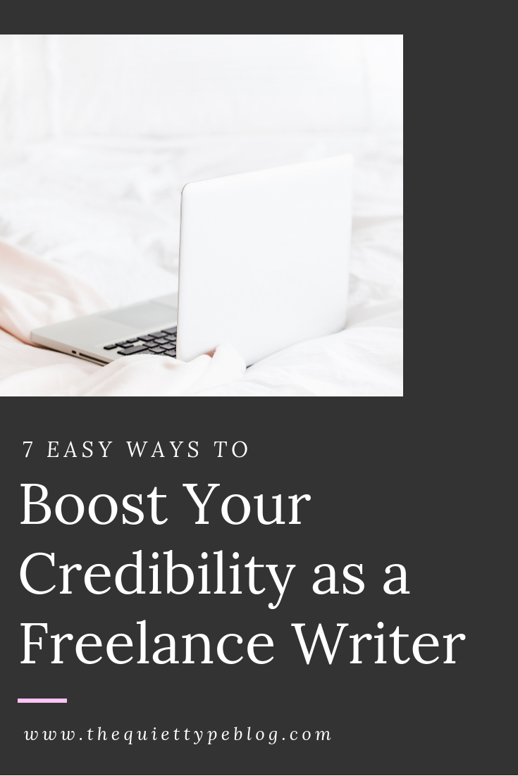 Boost your credibility and win more clients as a freelance writer with these 7 easy tips!