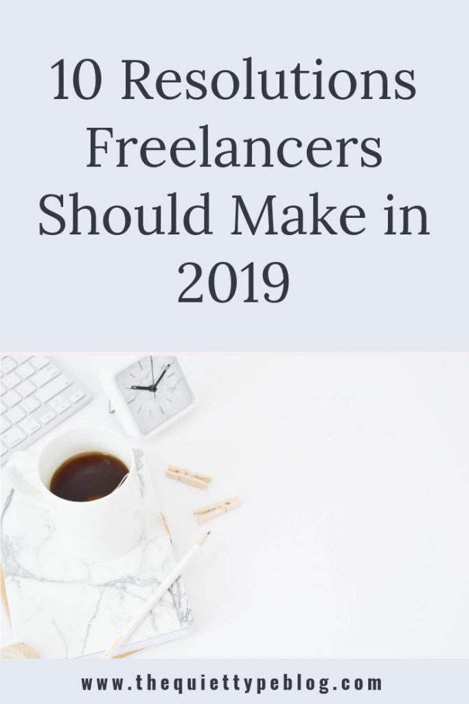 Make 2019 the best year yet as a freelancer or creative entrepreneur with these ten New Year's resolutions to make money, find new clients, and increase productivity while working from home.