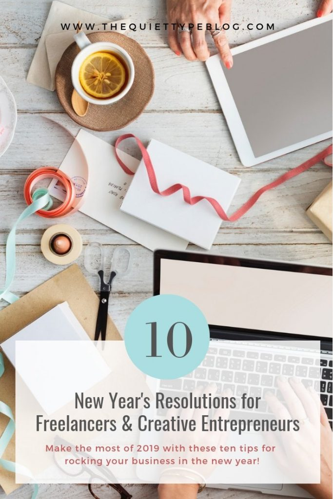 Make 2019 the best year yet for your business with these ten New Year's resolutions for freelancers and creative entrepreneurs!