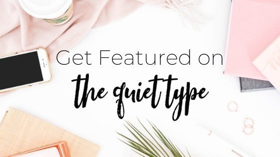 Are you a blogger or creative entrepreneur interested in collaboration opportunities? Here's how you can write a guest post for The Quiet Type or get featured in the interview series, Creatives in the Spotlight!