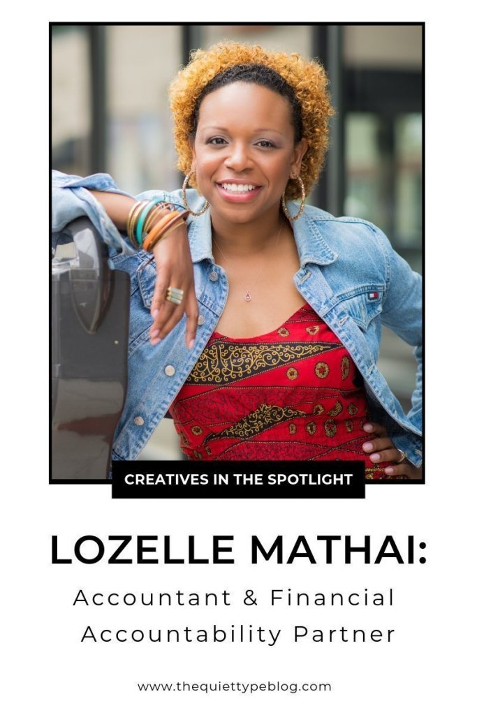 Here's how Accountant & Financial Accountability Partner, Lozelle Mathai, helps women creative entrepreneurs stay accountable as they chase their dreams. #CreativesInTheSpotlight #InterviewSeries #GetFeatured