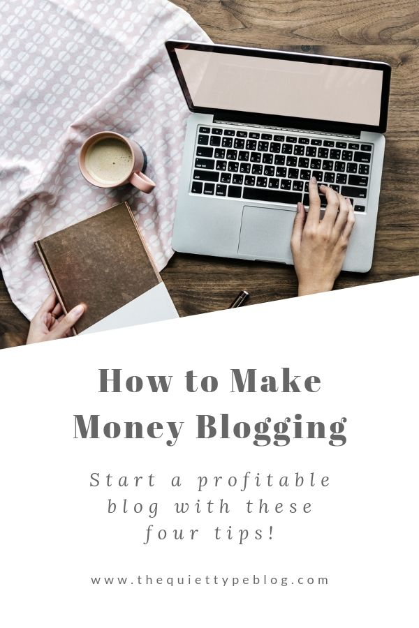 Want to turn your blog into successful side hustle? With these 4 easy tips, you'll make money blogging in no time! | How to make money blogging | How to start a profitable blog in 2019 | How to start a blog | How to make a profit from blogging | Make money blogging for beginners | How to make money blogging fast