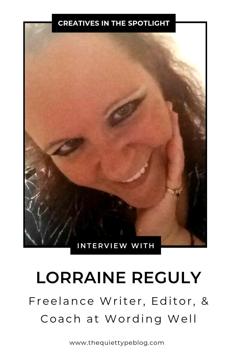 In this Creatives in the Spotlight Interview, Lorraine Reguly gives us the scoop on what it's like to be an online business owner, freelancer, and blogger. #CreativesintheSpotlight #InterviewSeries #GetFeatured