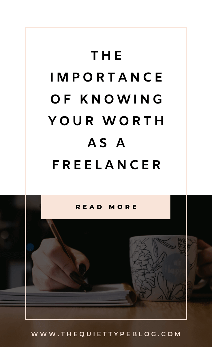 The importance of knowing your worth as a freelancer. Why you should never undervalue your work as a freelancer. Tips for freelancers. Make money as a freelancer. Tips for creative entrepreneurs. Understanding the value of your work as a freelancer. Freelancing tips for beginners. Freelance writing tips for beginners. Tips for freelance writers. Business tips for freelancers. Mindset tips for freelancers. Mindset tips for creative entrepreneurs.