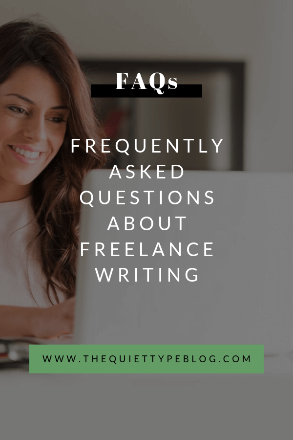 Have questions about getting started as a freelance writer? Check out The Quiet Type's Freelance Writing FAQS. We're covering topics like how to create a freelance writing portfolio, where to find freelance writing clients, and how to quit your job and freelance full-time. Plus, so much more!