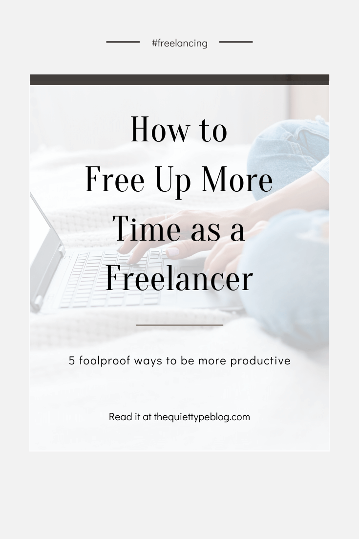 Learn how to get more done as a freelancer with these five foolproof ways to free up more time in your freelance business.