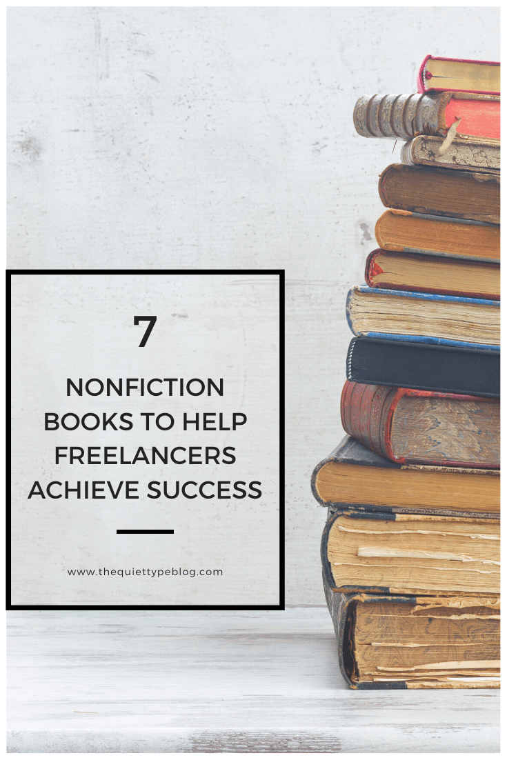 Whether you're new to freelancing or you've been at it for a while, there's always room for improvement. This guide of 7 of the best nonfiction books for freelancers will help you find professional and personal success. #freelancing #onlinebusiness