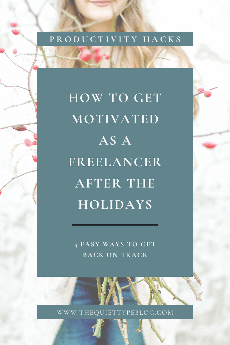 Lacking motivation as a freelancer after the holidays? These five tips will help you get back on track and increase your productivity as a freelancer! #staymotivated #productivitytips #workfromhome