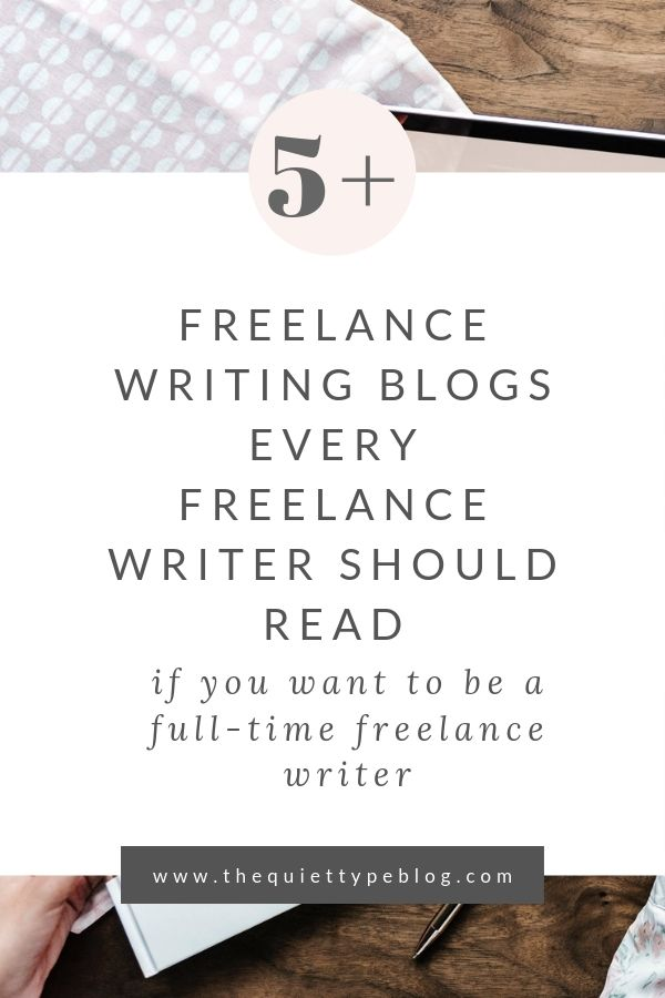 Dreaming of freelance writing full-time? You need to check out this list of 5+ freelance writing blogs! | The best freelance writing blogs every freelance writer should be reading! | Learn how to become a full-time freelance writer working from home with the tips offered by these awesome bloggers!