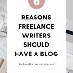 Learn why freelance writers should have a blog.