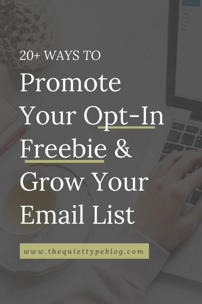 Check out this list of over 20 ways to promote your opt-in freebie, where to promote your opt-in freebie, and how to grow your email list by converting your readers to subscribers.