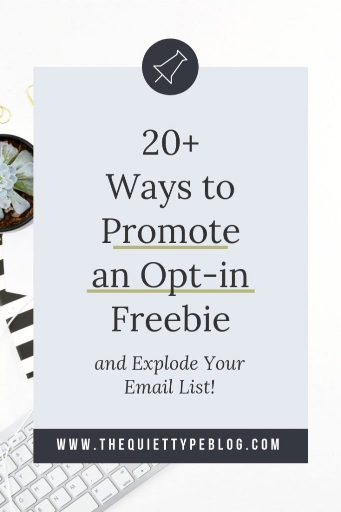 So you've created a killer opt-in freebie for your audience. Now what? Here are 20+ ways to promote your opt-in freebie, drive traffic to your blog, and explode your email list subscribers.