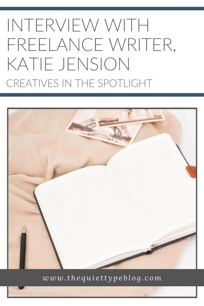 In this Creatives in the Spotlight interview, Freelance Writer and Blogger, Katie Jenison, talks about her journey as a creative entrepreneur. Read all about what inspires her, how she handles challenges, and her advice to aspiring entrepreneurs. #freelancewriting #tipsforentrepreneurs