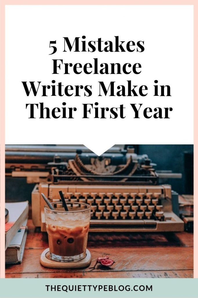 The first year as a freelance writer can be tough. Here are five common mistakes to avoid and how to fix them! #freelancewriting #writing #creativebusiness