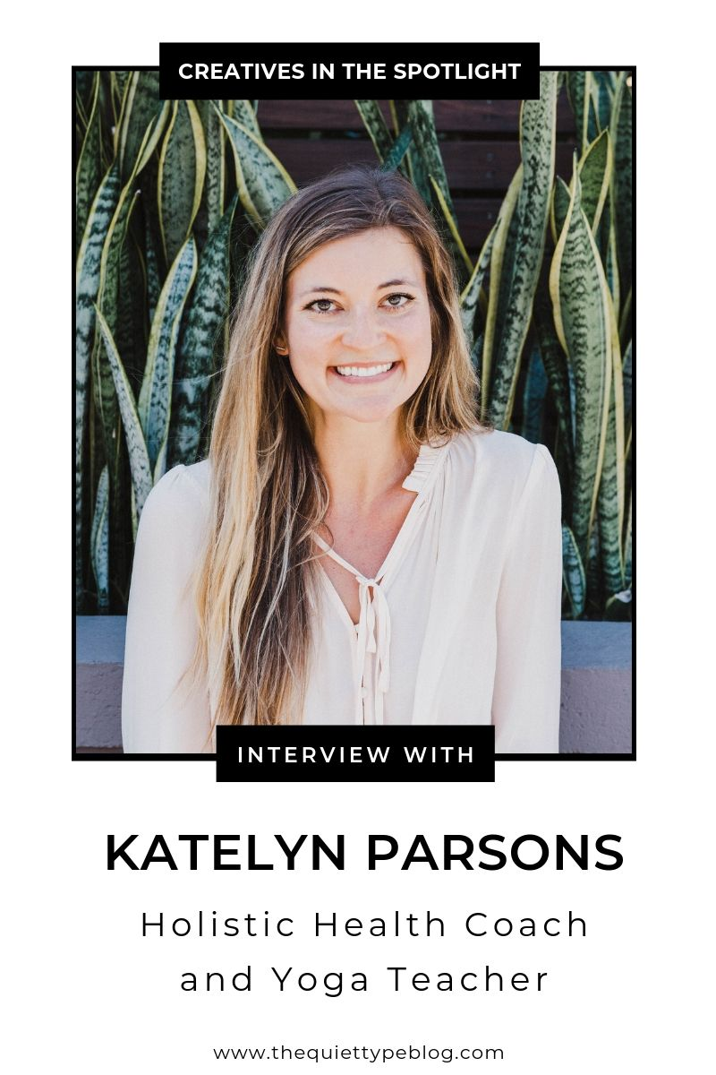Read how Holistic Health Coach and Yoga Teacher, Katelyn Parsons, turned her passion for healthy living into a thriving full-time business.