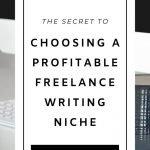 Profitable Freelance Writing Niches. Profitable Niches for Freelance Writers. Freelance writing niches for beginners. How new freelance writers can choose a niche. 5 steps to help you pick a freelance writing niche.