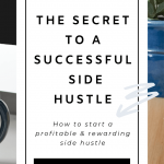 How to start a profitable side hustle from scratch. | Grow a side hustle into a full-time gig. | Work from home with a side hustle | Make money working from home. | Make money online.