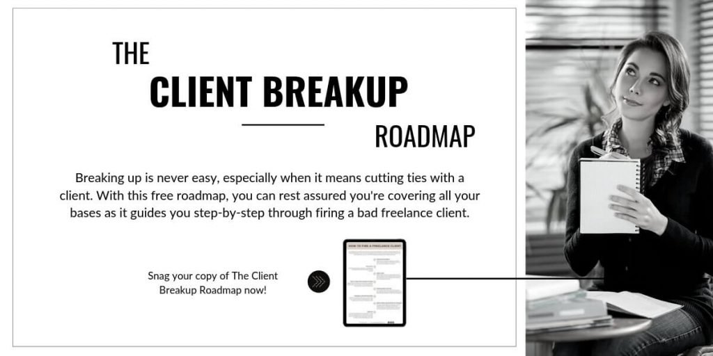 Ready to cut a bad freelance client loose? Knowing how to fire a bad freelance client without burning bridges is essential. Check out this step by step guide to help you through the process of firing a client and don't forget to grab your free copy of The Client Breakup Roadmap!