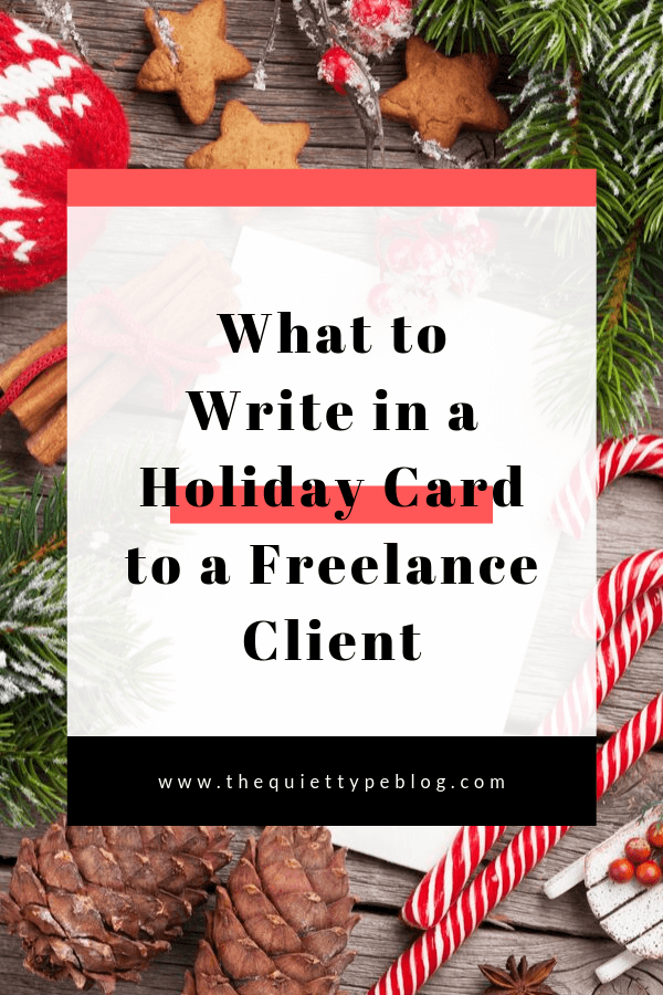 Sending a holiday greeting to a freelance client this holiday season? Here are some examples of what to say!