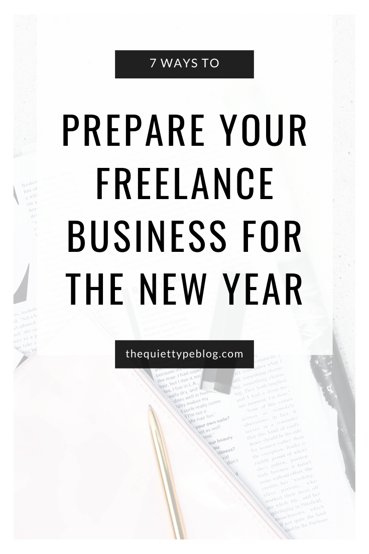 Check out these 7 tips for preparing your freelance business for the new year. From getting organized to updating your website and everything between, this blog post covers it all!