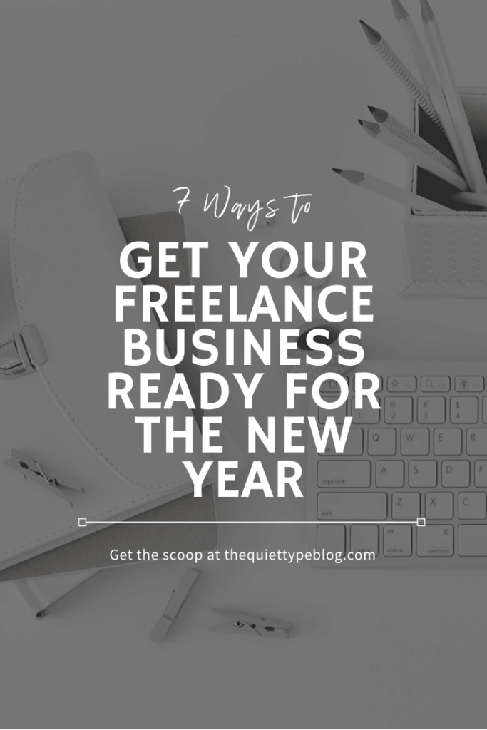 With a new year right around the corner, it's time to start preparing your freelance business for the new year. Start the year off right with these 7 tips.