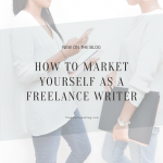 How to Market Yourself as a Freelance Writer