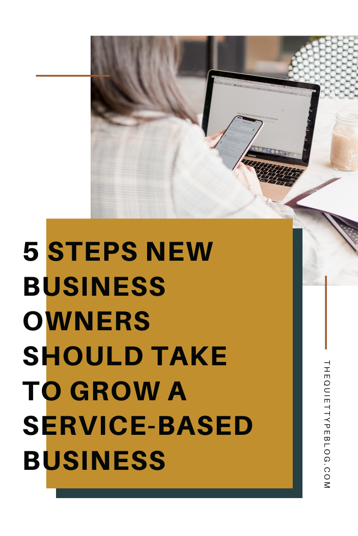 Learn the 5 must-do steps new business owners should take to grow their service-based business and bring in high-paying clients. #freelance #onlinebusiness #entrepreneur