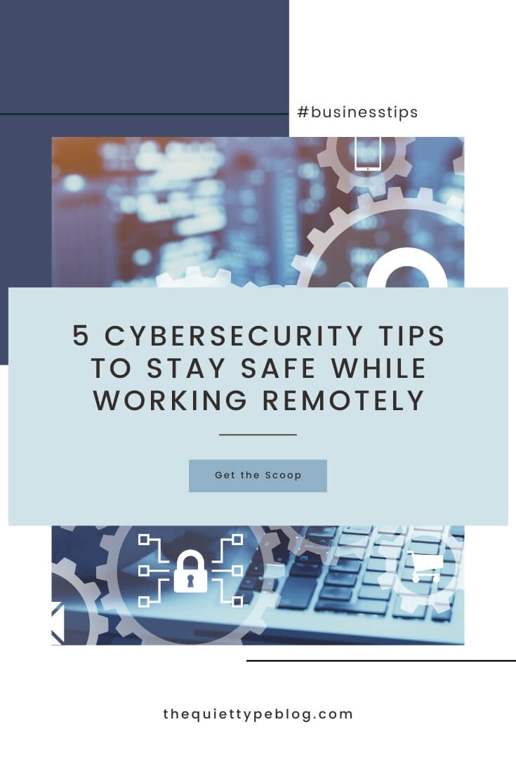 Protect you and your clients from cybersecurity threats with these 5 simple tips for staying safe while working remotely.