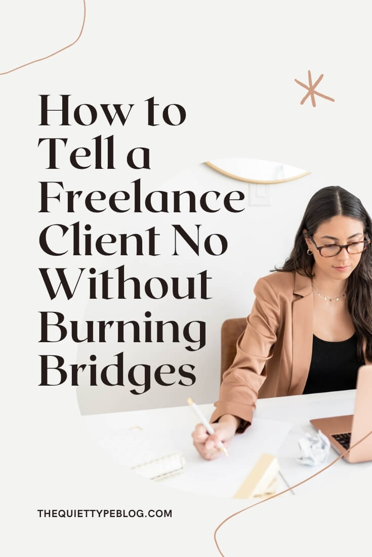 Do you REALLY want to turn down a freelance client but aren't sure how to say no? We've got you covered! Learn how to gracefully say no to a freelance gig using these tips. www.thequiettypeblog.com #freelancetips #freelancewriting #freelanceclients
