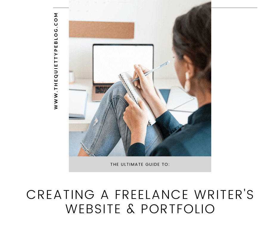 The ultimate guide to creating a freelance writer's website and portfolio by the quiet type