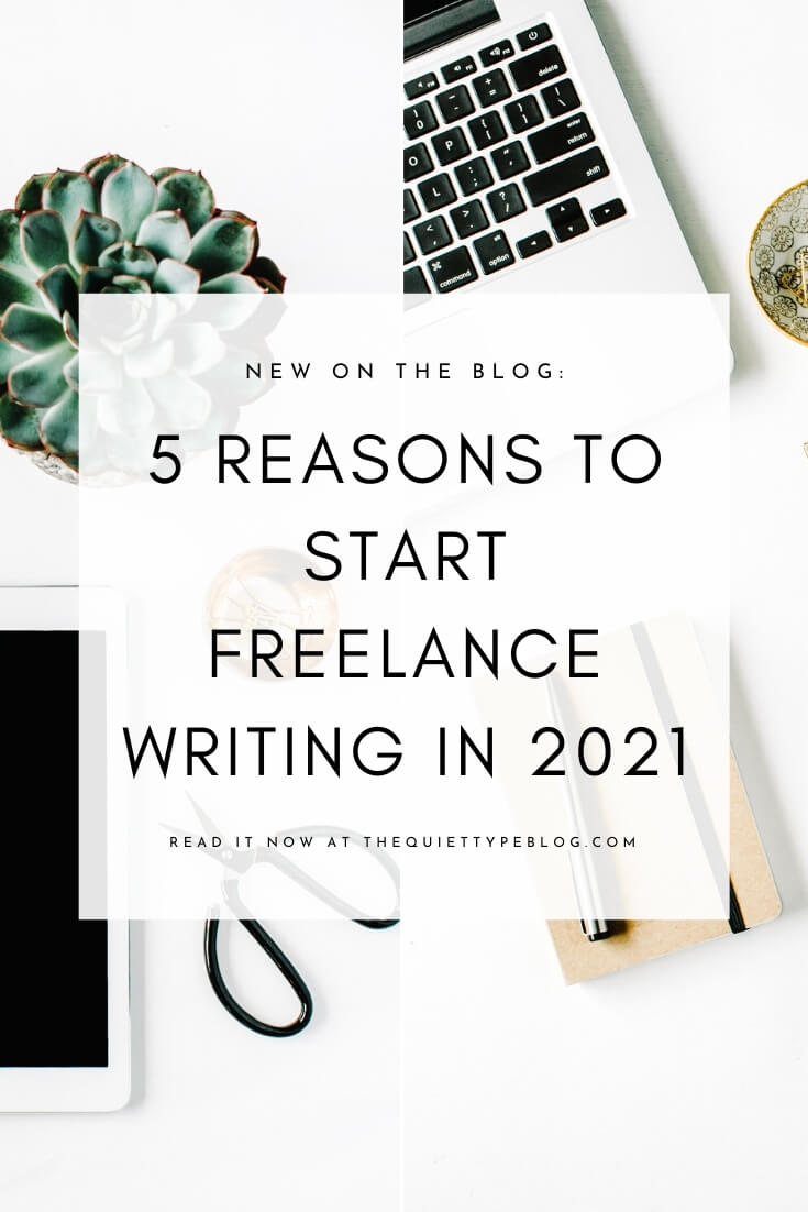 Looking for extra ways to make money in 2021? Becoming a freelance writer may just be the solution! Here are five great reasons to give freelance writing a shot in 2021! www.thequiettypeblog.com #freelancewriting #makemoneywriting #getpaidtowrite #freelance