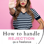 How to handle rejection as a freelance writer