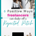 6 positive ways freelancers can shake off a rejected pitch