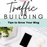 9 Traffic Building Tips to Help Grow Your Blog