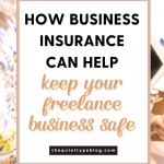 Keep your freelance business safe with business insurance | The Quiet Type